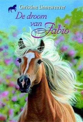 De droom van Fabio ( Gouden paarden serie, Christine Linneweever )