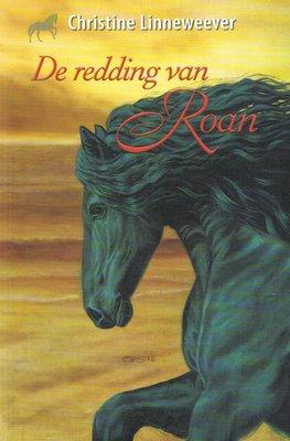 De redding van Roan ( Gouden paarden serie, Christine Linneweever )