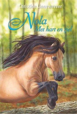 Nola Met hart en ziel ( Gouden paarden serie, Christine Linneweever )