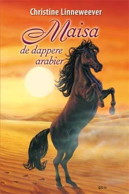 Maisa de dappere arabier ( Gouden paarden serie, Christine Linneweever )