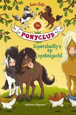 De Ponyclub - Supershetty's op spokenjacht