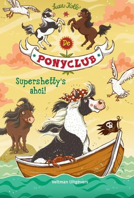 De Ponyclub - Supershetty's ahoi!