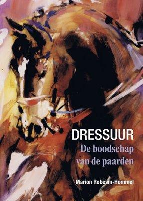 Dressuur - De boodschap van de paarden